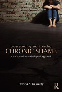 Understanding and Treating Chronic Shame: A Relational/Neurobiological Approach
