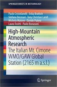 High-Mountain Atmospheric Research: The Italian Mt. Cimone WMO/GAW Global Station (2165 m a.s.l.)