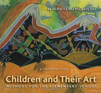 Children and Their Art: Methods for the Elementary School , Eighth Edition (Repost)