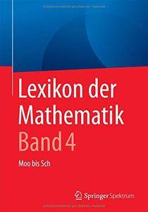 Lexikon der Mathematik: Band 4: Moo bis Sch