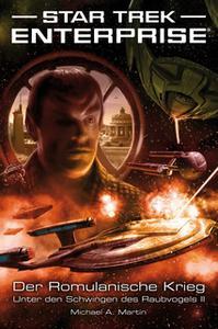 «Star Trek Enterprise - Episode 5: Der Romulanische Krieg - Unter den Schwingen des Raubvogels II» by Michael A. Martin