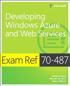 Exam Ref 70-487: Developing Windows Azure and Web Services (Repost)