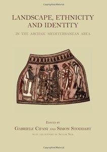 Landscape, Ethnicity and Identity in the archaic Mediterranean Area (repost)