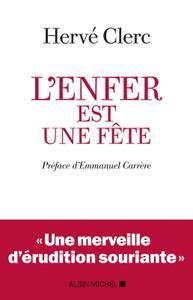 """Hervé Clerc, """"L'Enfer est une fête"""""""