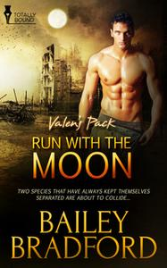 «Run with the Moon» by Bailey Bradford
