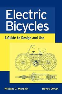 Electric Bicycles: A Guide to Design and Use (IEEE Press Series on Electronics Technology)