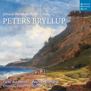 Werner Ehrhardt, L'Arte del Mondo - Johann Abraham Peter Schulz: Peters Bryllup (2015)