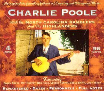 Charlie Poole - Charlie Poole with The North Carolina Ramblers and The Highlanders (2005) 4CD Set
