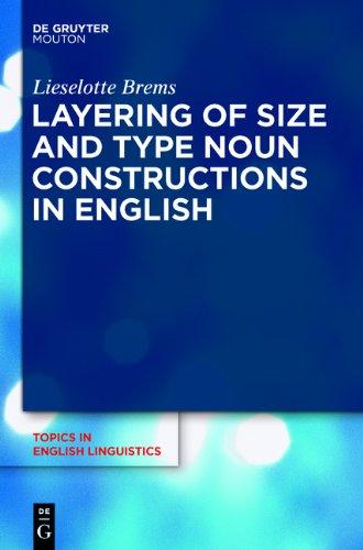Layering noun constructions Tiel 74 (Topics in English Linguistics)