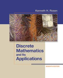 """Kenneth H. Rosen, """"Discrete Mathematics and Its Applications"""", 7th edition"""