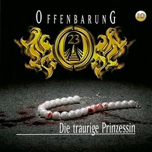 «Offenbarung 23 - Folge 10: Die traurige Prinzessin» by Jan Gaspard