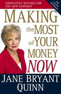«Making the Most of Your Money Now: The Classic Bestseller Completely Revised for the New Economy» by Jane Bryant Quinn