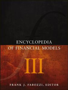 Encyclopedia of Financial Models, Volume III