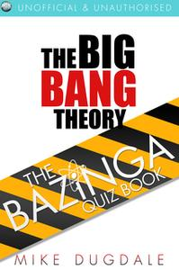 «The Big Bang Theory - The Bazinga Quiz Book» by Mike Dugdale