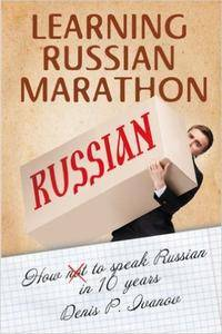 Learning Russian Marathon: How to Speak Russian in 10 Years