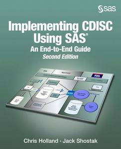 Implementing CDISC Using SAS : An End-to-End Guide, Second Edition