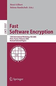 Fast Software Encryption: 12th International Workshop, FSE 2005, Paris, France, February 21-23, 2005, Revised Selected Papers