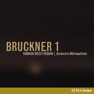 Orchestre Métropolitain & Yannick Nézet-Séguin - Bruckner: Symphony No. 1 in C Minor, WAB 101 (1891 Vienna Version) (2018)