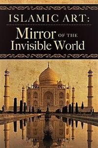 TVF - Islamic Art: Mirror of the Invisible World (2012)