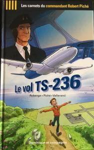 Les carnets du commandant Piché : Le vol TS-236