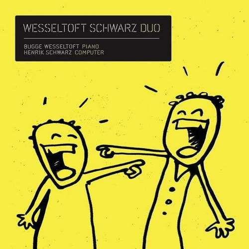 Bugge Wesseltoft & Henrik Schwarz - Duo (2011)