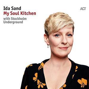 Ida Sand - My Soul Kitchen (with Stockholm Underground) [feat. Nils Landgren] (2018)