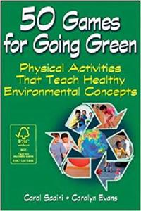50 Games for Going Green: Physical Activities That Teach Healthy Environmental Concepts [Repost]