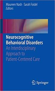 Neurocognitive Behavioral Disorders: An Interdisciplinary Approach to Patient-Centered Care
