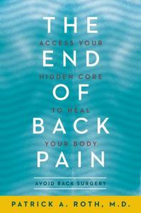 The End of Back Pain: Access Your Hidden Core to Heal Your Body (Repost)