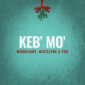 Keb' Mo' - Moonlight, Mistletoe & You (2019)