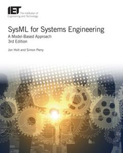 SysML for Systems Engineering: A Model-Based Approach, Third Edition