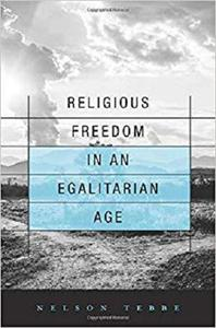 Religious Freedom in an Egalitarian Age