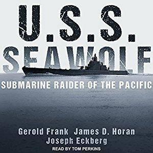 U.S.S. Seawolf: Submarine Raider of the Pacific [Audiobook]