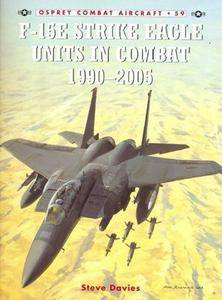 F-15E Strike Eagle Units in Combat 1990-2005 (Osprey Combat Aircraft 59) (Repost)