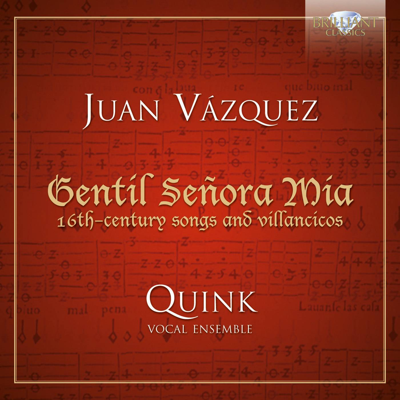 Quink Vocal Ensemble - Juan Vazquez: Gentil senora mia: 16th-century songs and villancicos (2013)