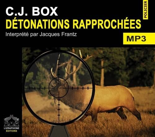 """C.J. Box, """"Détonations rapprochées"""""""
