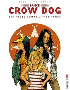 Lance Crow Dog - Tome 7 - Les trois soeurs Little horse (2018)