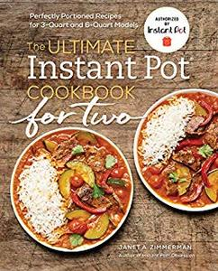 The Ultimate Instant Pot® Cookbook for Two