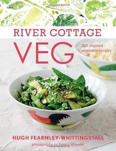 River Cottage Veg: 200 Inspired Vegetable Recipes