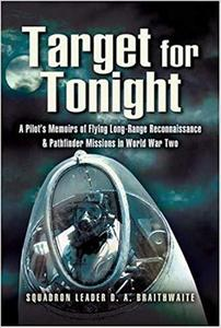 Target for Tonight: A pilot's memoirs of flying long-range reconnaissance and Pathfinder missions in World War II. [Repost]