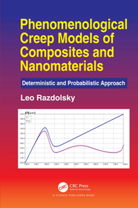Phenomenological Creep Models of Composites and Nanomaterials : Deterministic and Probabilistic Approach
