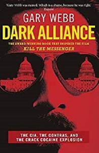 Dark Alliance: The CIA, the Contras and the Crack Cocaine Explosion [Kindle Edition]