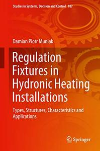 Regulation Fixtures in Hydronic Heating Installations: Types, Structures, Characteristics and Applications