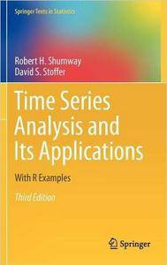 Robert H. Shumway, David S. Stoffer - Time Series Analysis and Its Applications: With R Examples [Repost]