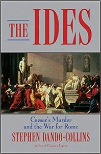 The Ides: Caesar's Murder and the War for Rome (Repost)