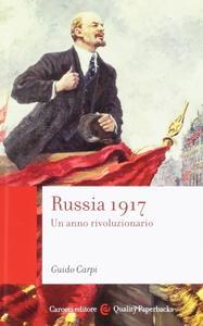 Guido Carpi - Russia 1917. Un anno rivoluzionario
