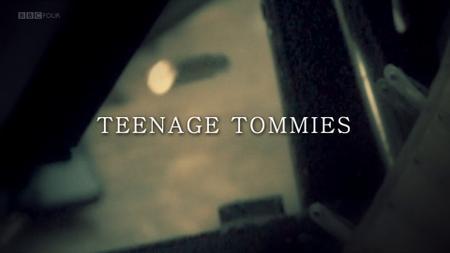 BBC - Teenage Tommies (2014)