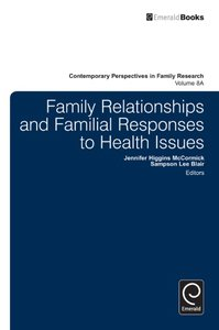 Family Relationships and Familial Responses to Health Issues: Volume 8A