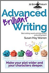 Advanced Brilliant Writing Workbook: Make your plot wider and your characters deeper