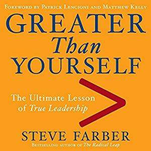 Greater Than Yourself: The Ultimate Lesson of True Leadership [Audiobook]
